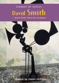 Strokes of Genius: <EM>David Smith: Steel Into Sculpture</EM> (DVD)