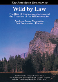 Wild by Law: <em>The Rise of Environmentalism and the Creation of the Wilderness Act</em> (DVD)