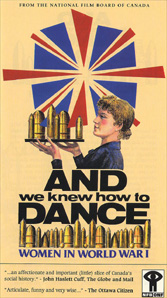 And We Knew how to Dance: Women in World War I