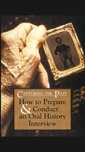 Capturing the Past: How to Prepare and Conduct an Oral History Review (VHS)