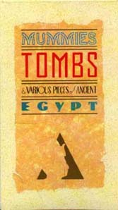 Mummies, Tombs & Various Pieces of Ancient Egypt